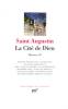Augustin : Oeuvres tome II : La cité de Dieu