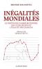 Milanovic : Inégalités mondiales. Le destin des classes moyennes, les ultra-riches et l'égalité des chances