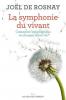 De Rosnay : La symphonie du vivant