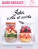Jars salés et sucrés. 40 recettes archisimples et des variantes à l'infini