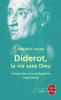 Jouary : Diderot, la vie sans Dieu. Introduction à sa philosophie matérialiste