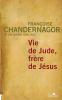 Chandernagor : Vie de Jude frère de Jésus (roman, gros caractères)