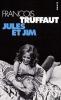 Truffaut : Jules et Jim. Découpages intégral et dialogues