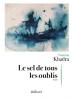 Khadra : Le sel de tous les oublis