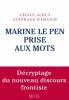 Alduy : Marine Le Pen pris aux mots. Décryptage du nouveau discours frontiste