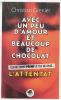 Grenier : Avec un peu d'amour et beaucoup de chocolat 1 : L'attentat