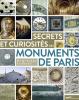 Lesbros : Secrets et curiosités des monuments de Paris (nouv. éd.)