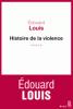 Louis : Histoire de la violence. Roman
