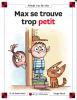 Max et Lili n° 111 : Max se trouve trop petit