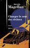 Magellan : Changer le sens des rivières