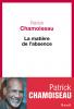 Chamoiseau : La matière de l'absence