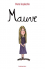 Desplechin : Mauve (nouv. éd.)