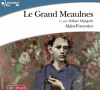 Alain-Fournier : Le grand Meaulnes. 1 CD MP3