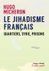 Micheron : Le jihadisme français. Quartiers, Syrie, Prisons