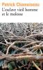 Chamoiseau : L'Esclave vieil homme et le molosse