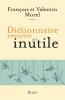 Morel & Morel : Dictionnaire amoureux de l'inutile