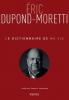 Dupond-Moretti : Le dictionnaire de ma vie