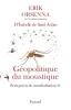 Orsenna : Géopolitique du moustique. Petit précis de mondialisation IV