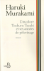 Murakami : L'Incolore Tsukuru Tazaki et ses années de pèlerinage