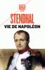 Stendhal : Vie de Napoleon (nouv. éd.)