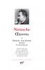 Nietzsche : Oeuvres II