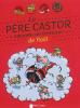 Le Père Castor raconte ses histoires de Noël (le livre avec CD)
