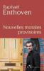 Enthoven : (Nouvelles) morales provisoires