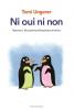 Ungerer : Ni oui, ni non : Réponses à 100 questions philosophiques d'enfants