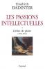 Badinter : Les passions intellectuelles tome I : Désir de gloire, 1735-1751