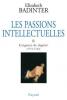 Badinter : Les passions intellectuelles tome II : Exigence de dignité, 1751-1762