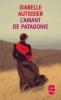Autissier : L'Amant de Patagonie