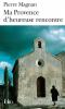Magnan : Ma Provence d'heureuse rencontre