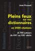 Pruvost : Plein feux sur nos dictionnaires en 2500 citations et 700 auteurs du XVIe au XXIe siècle