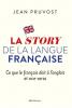 Pruvost : La story de la langue française. Ce que le français doit à l'anglais et vice-versa