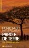 Rabhi : Parole de terre. Une initiation africaine (éd. 2016)