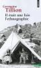 Tillion : Il était une fois l'ethnographie (nouv. éd.)