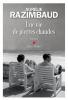 Razimbaud : Une vie de pierres chaudes (premier roman)