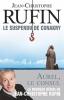 Rufin : Le suspendu de Conakry. Une enquête d'Aurel le consul