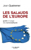 Quatremer : Les salauds de l'Europe. Guide à l'usages des eurosceptiques