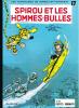 Spirou et Fantasio 17 : Spirou et les hommes-bulle