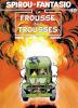 Spirou et Fantasio 40 : La Frousse aux trousses