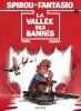 Spirou et Fantasio 41 : La Vallée des bannis