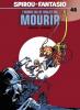Spirou et Fantasio 48 : L'Homme qui ne voulait pas mourir