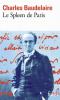 Baudelaire : Le Spleen de Paris. Petits poèmes en prose