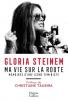 Steinem : Ma vie sur la route