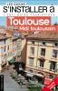 Les guides s'installer à : Toulouse Midi toulousain