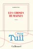 Prix Interallié 2019 : Tuil : Les choses humaines (+ Prix Goncourt des Lycéens 2019)