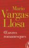Vargas Llosa : Oeuvres romanesques I + II