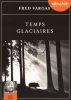 Vargas : Temps glaciaires  (2 CD MP3)