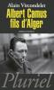 Vircondelet : Albert Camus, fils d'Alger